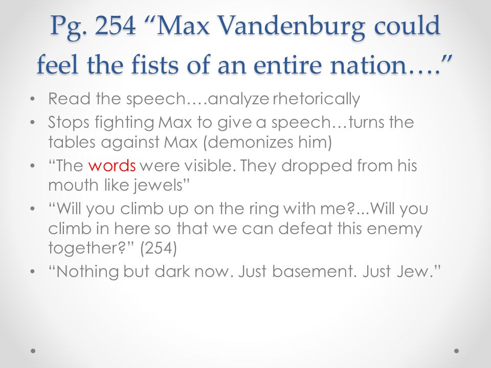 Pg. 254 Max Vandenburg could feel the fists of an entire nation….
