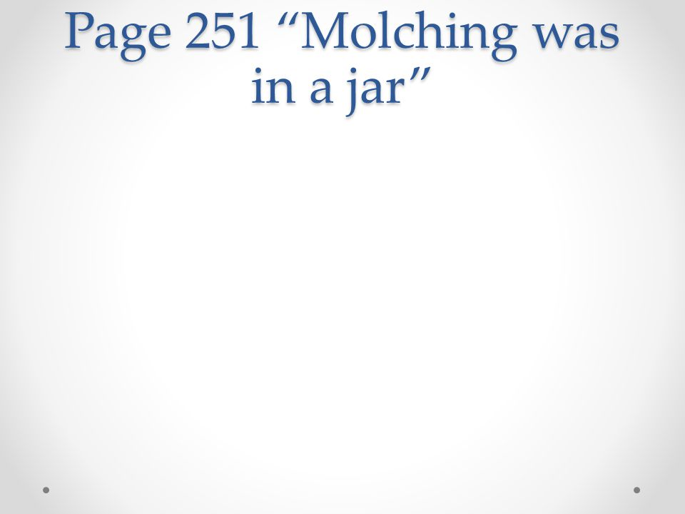 Page 251 Molching was in a jar