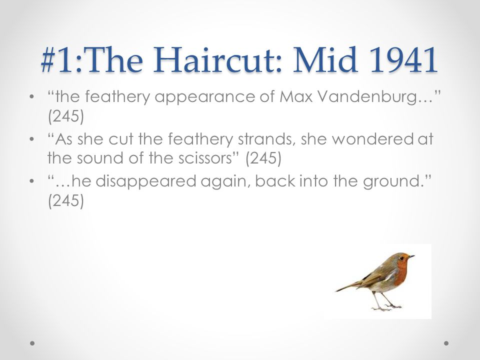 #1:The Haircut: Mid 1941 the feathery appearance of Max Vandenburg… (245)
