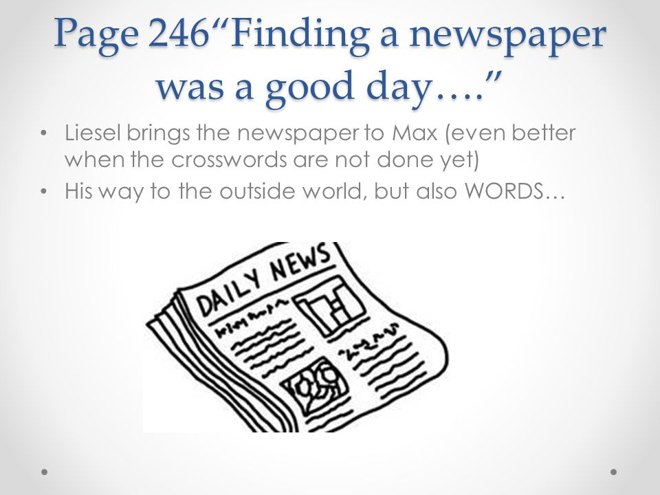 Page 246 Finding a newspaper was a good day….