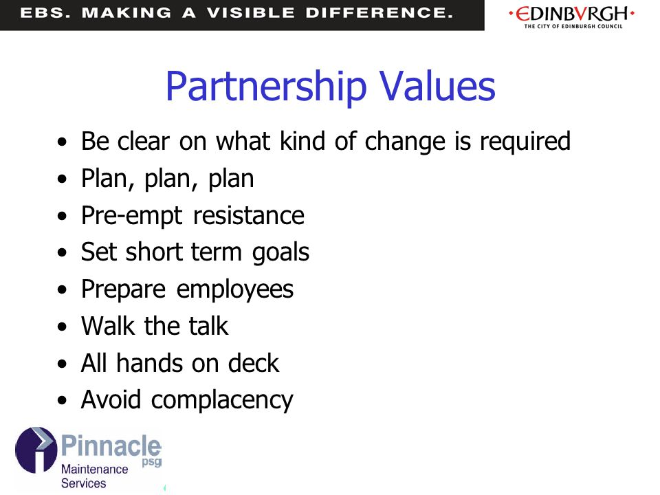 Partnership Values Be clear on what kind of change is required
