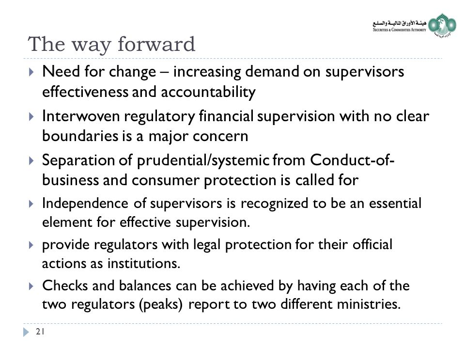 The way forward Need for change – increasing demand on supervisors effectiveness and accountability.