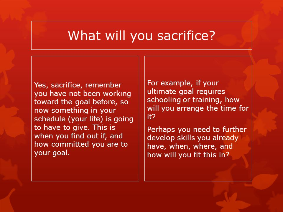 What will you sacrifice