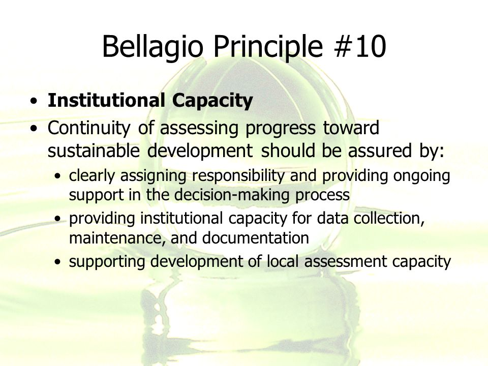 Bellagio Principle #10 Institutional Capacity