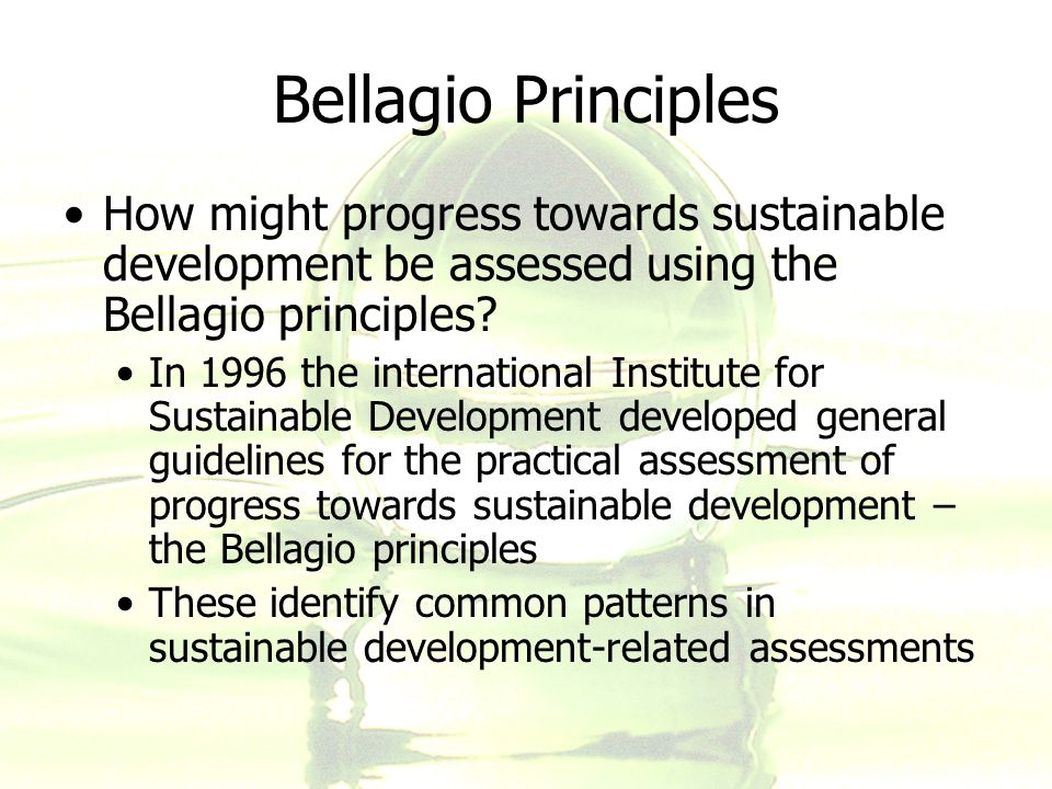 Bellagio Principles How might progress towards sustainable development be assessed using the Bellagio principles