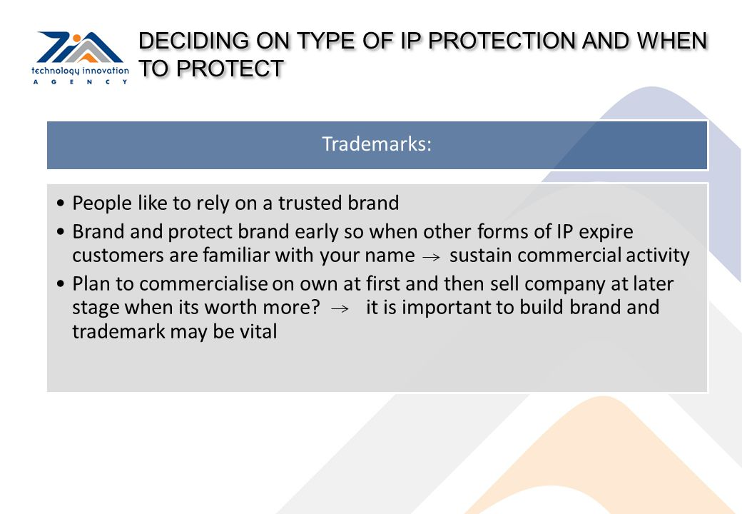 DECIDING ON TYPE OF IP PROTECTION AND WHEN TO PROTECT