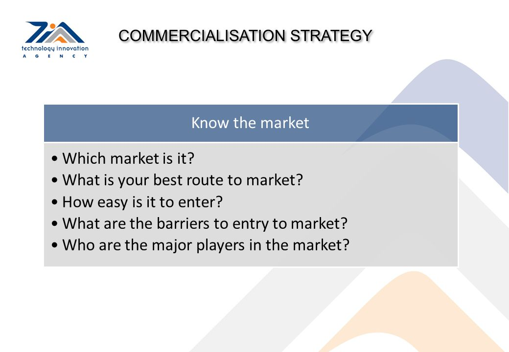 What is your best route to market How easy is it to enter