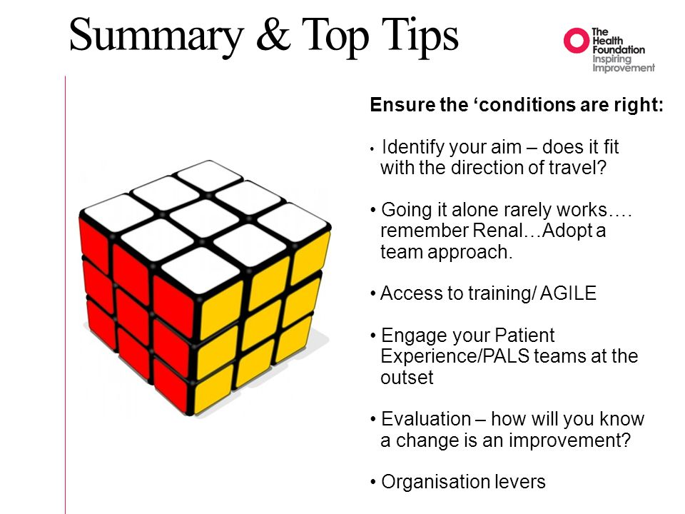 Summary & Top Tips Ensure the 'conditions are right: