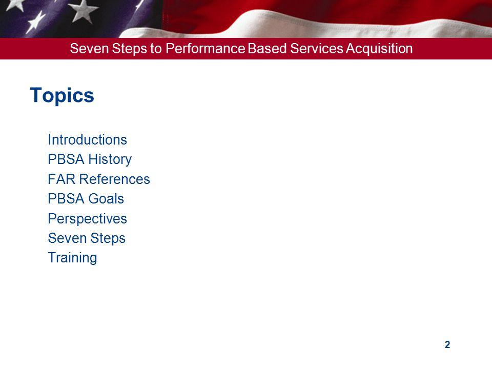 Topics Introductions PBSA History FAR References PBSA Goals