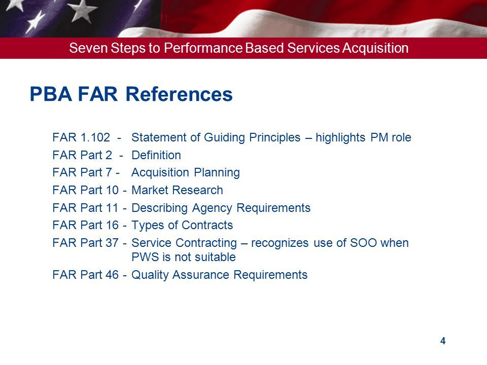 PBA FAR References FAR 1.102 - Statement of Guiding Principles – highlights PM role. FAR Part 2 - Definition.