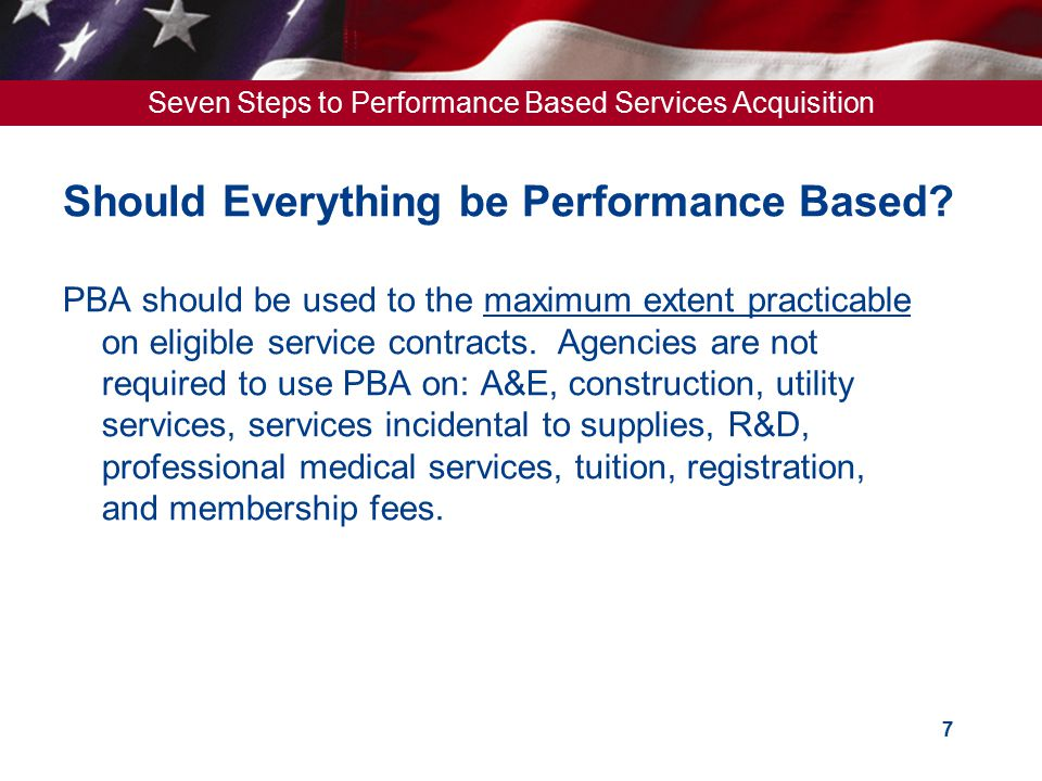 Should Everything be Performance Based
