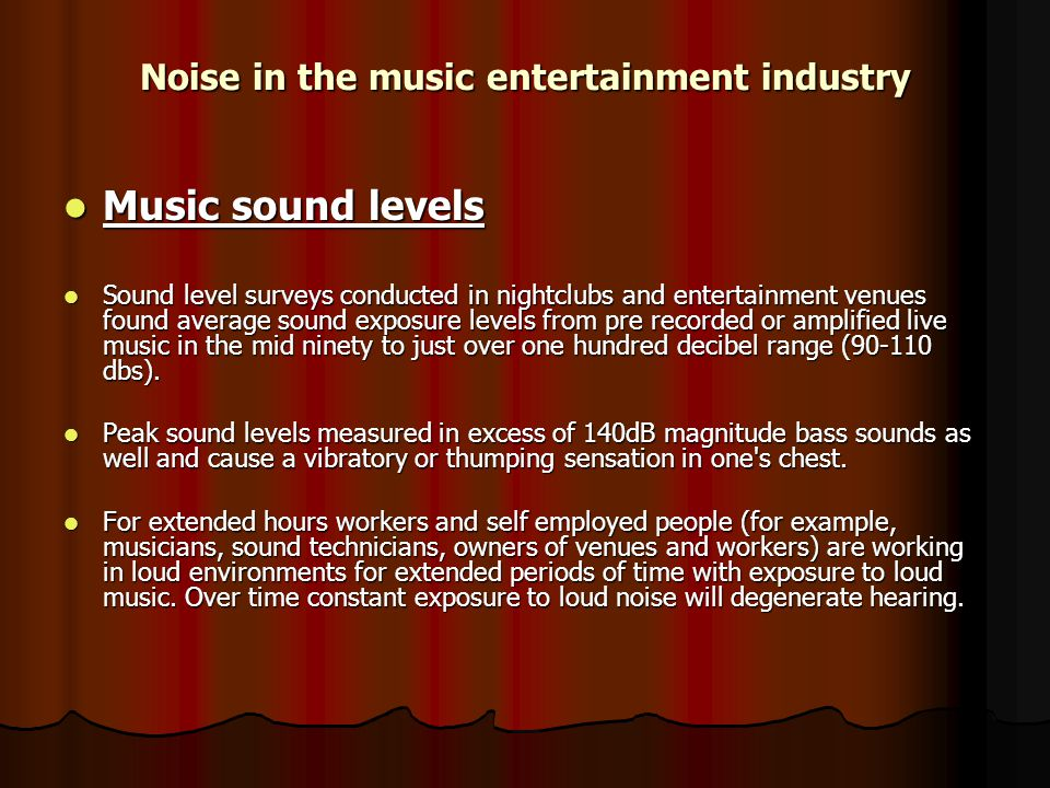Noise in the music entertainment industry
