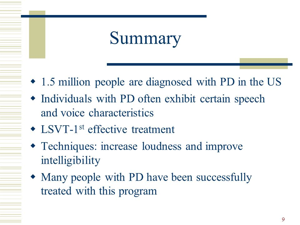 Summary 1.5 million people are diagnosed with PD in the US