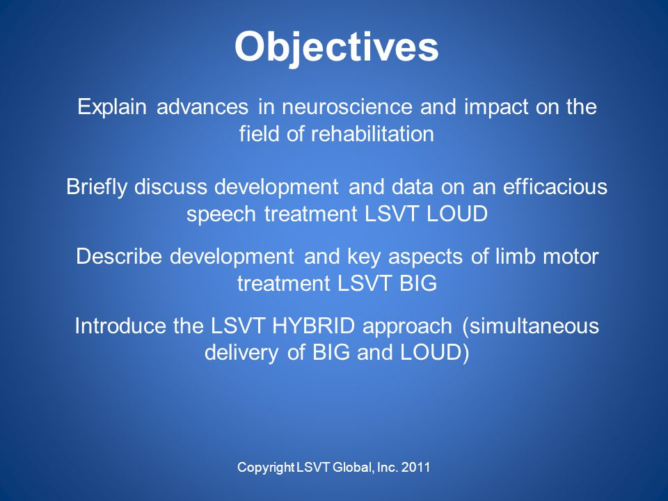 Objectives Explain advances in neuroscience and impact on the field of rehabilitation.