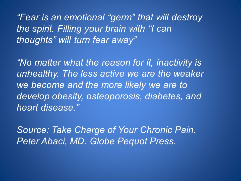 Fear is an emotional germ that will destroy the spirit