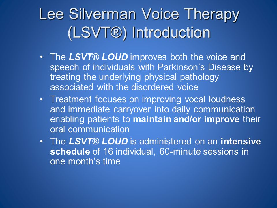 Lee Silverman Voice Therapy (LSVT®) Introduction