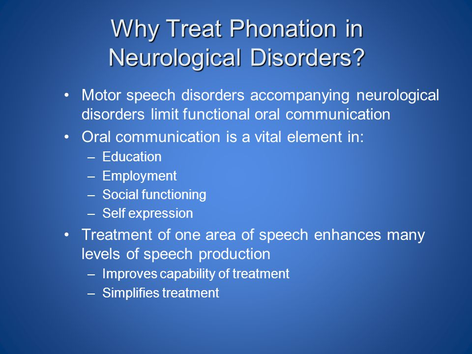 Why Treat Phonation in Neurological Disorders