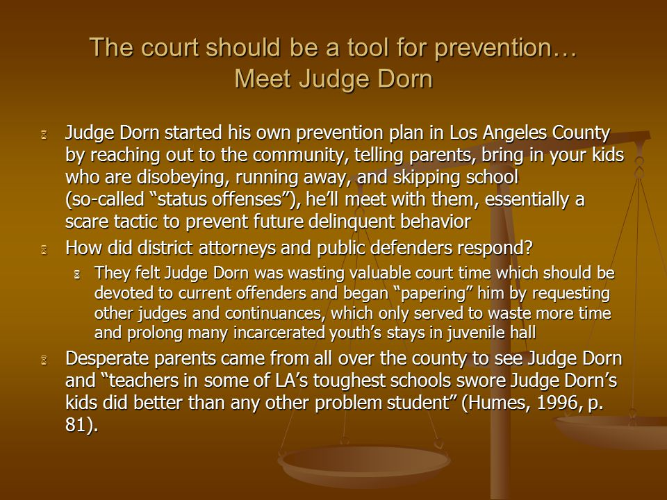 The court should be a tool for prevention… Meet Judge Dorn