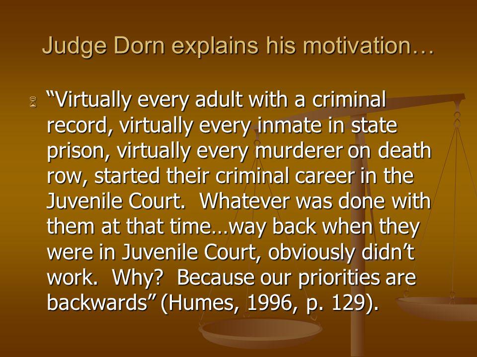 Judge Dorn explains his motivation…