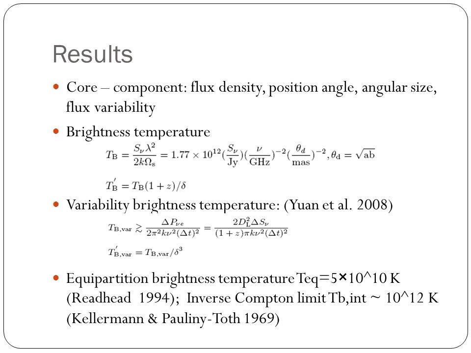 Results Core – component: flux density, position angle, angular size, flux variability. Brightness temperature.