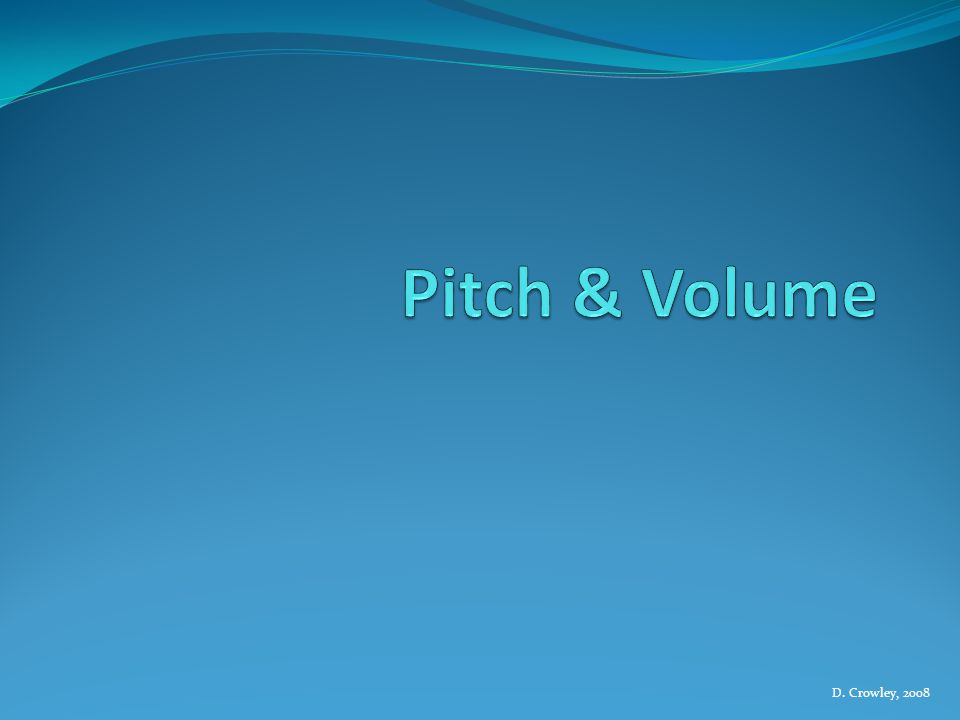 Pitch & Volume D. Crowley, 2008