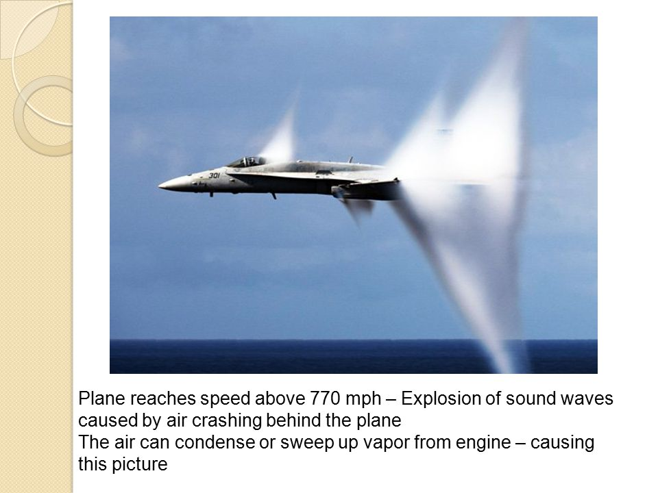 Plane reaches speed above 770 mph – Explosion of sound waves caused by air crashing behind the plane