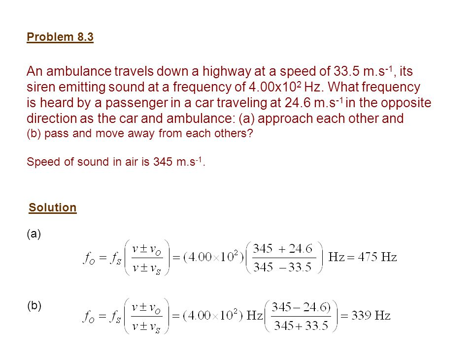 An ambulance travels down a highway at a speed of 33.5 m.s-1, its