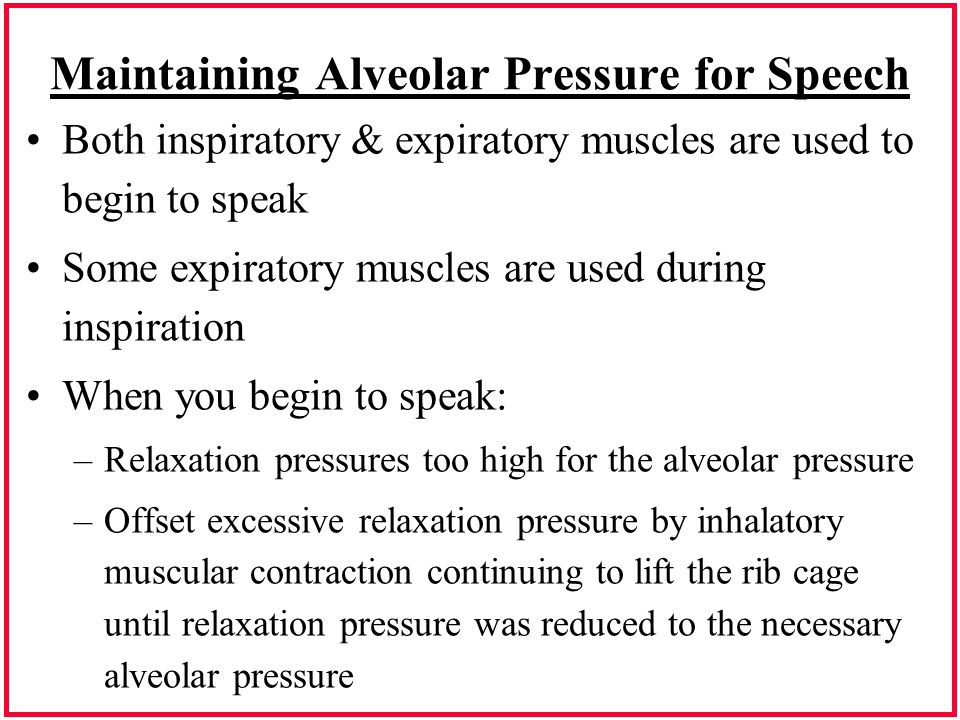 Maintaining Alveolar Pressure for Speech