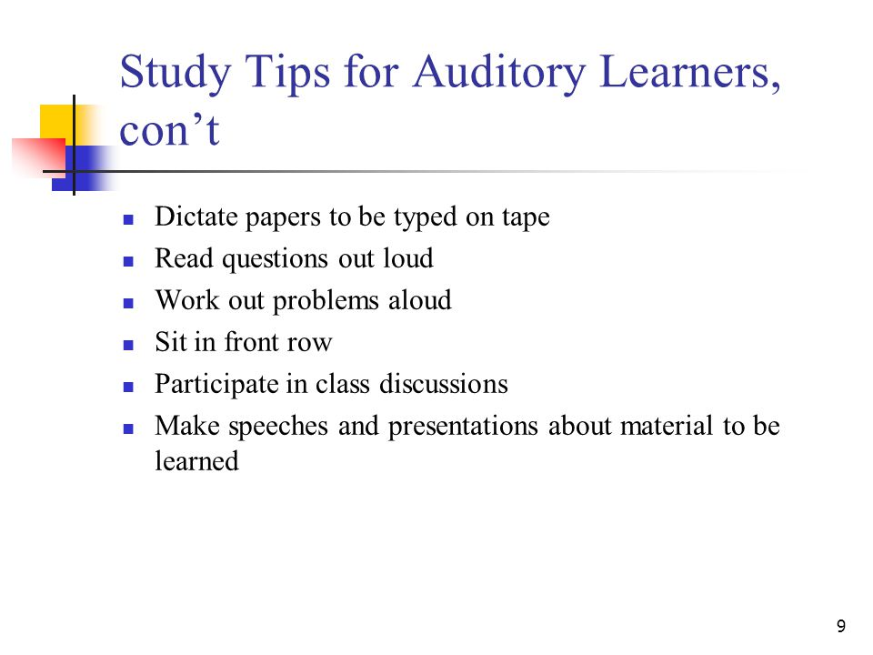Study Tips for Auditory Learners, con't