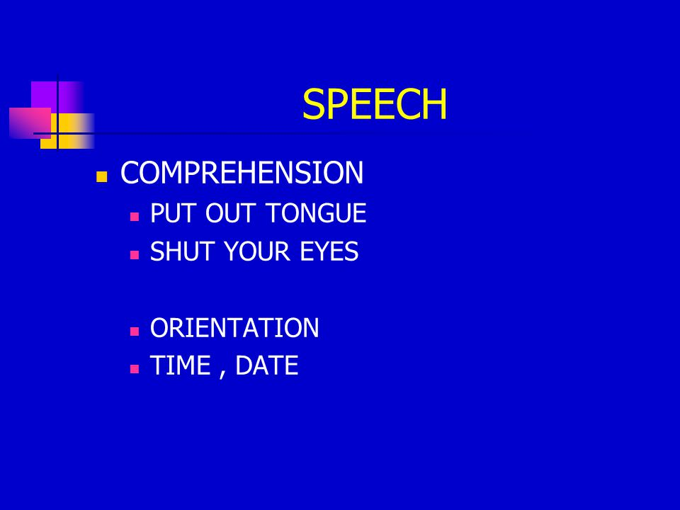 SPEECH COMPREHENSION PUT OUT TONGUE SHUT YOUR EYES ORIENTATION