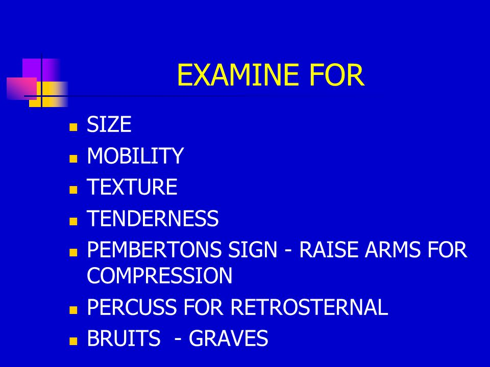EXAMINE FOR SIZE MOBILITY TEXTURE TENDERNESS