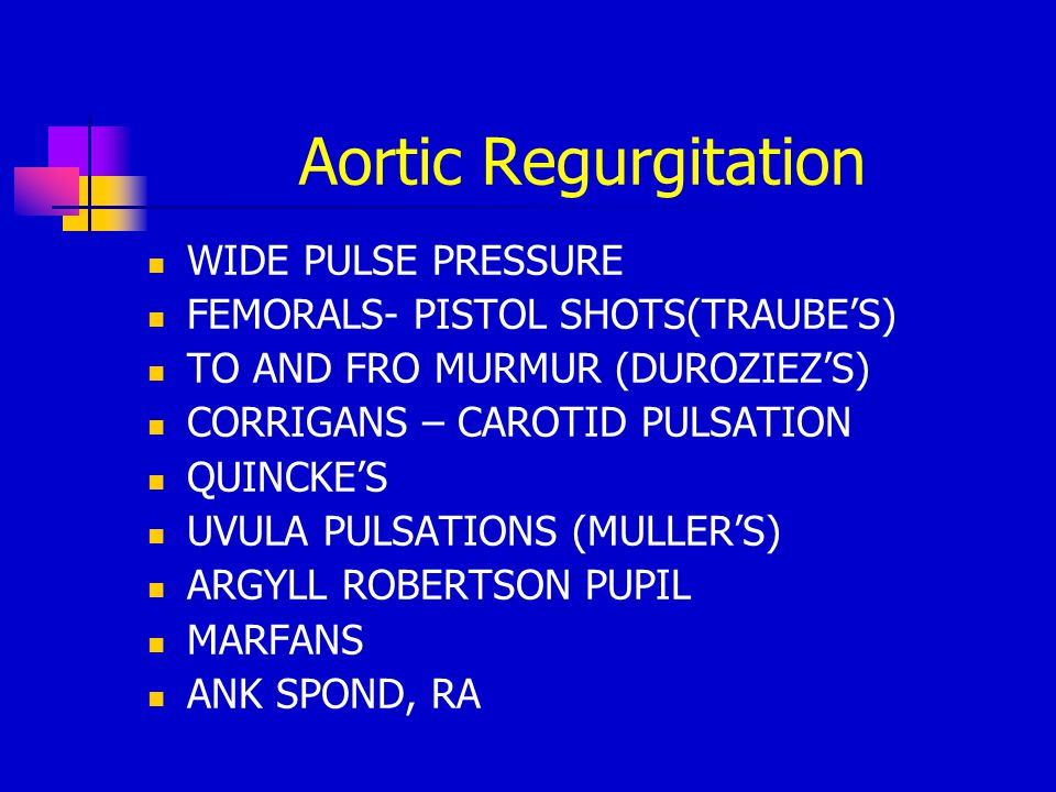 Aortic Regurgitation WIDE PULSE PRESSURE