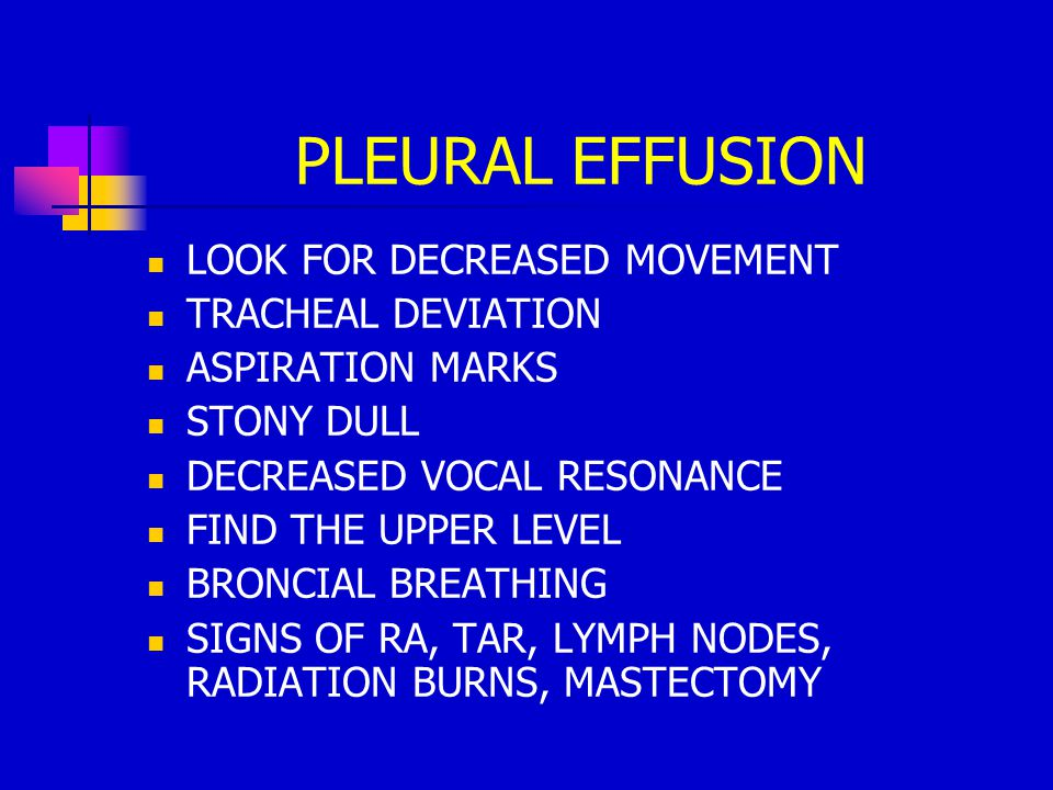 PLEURAL EFFUSION LOOK FOR DECREASED MOVEMENT TRACHEAL DEVIATION