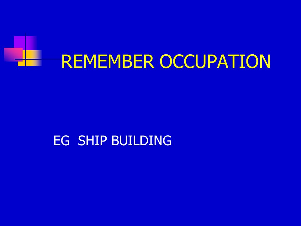 REMEMBER OCCUPATION EG SHIP BUILDING