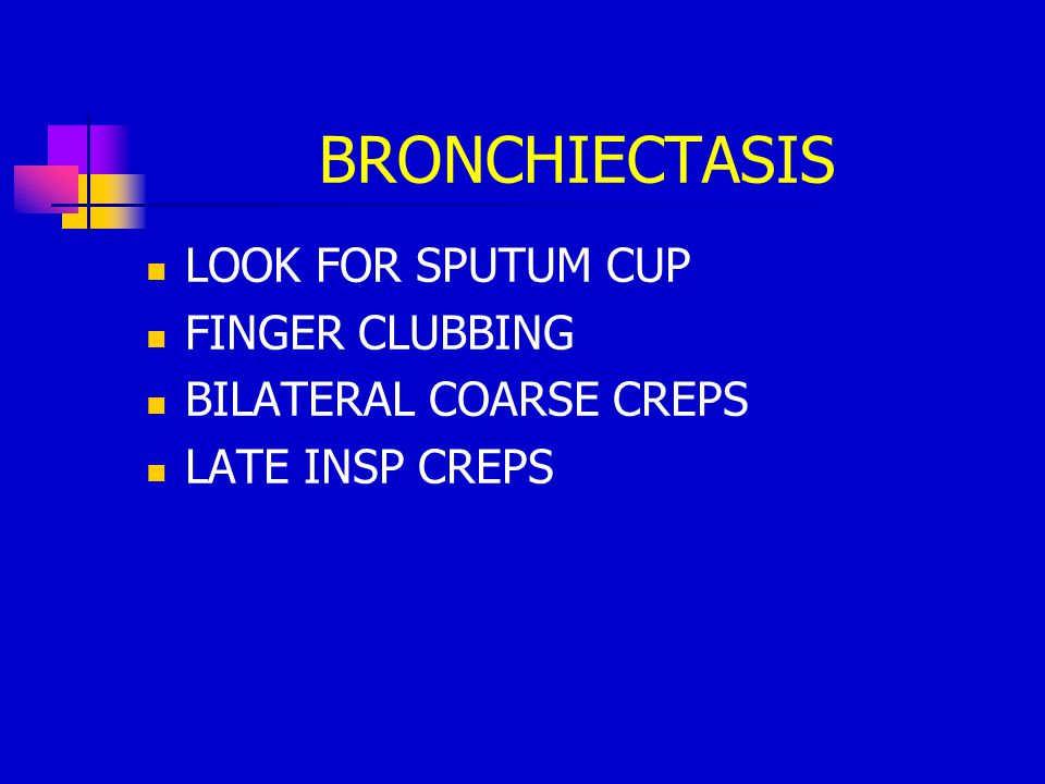 BRONCHIECTASIS LOOK FOR SPUTUM CUP FINGER CLUBBING