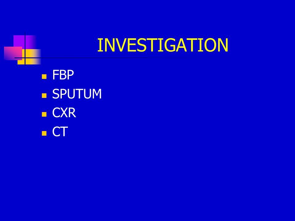 INVESTIGATION FBP SPUTUM CXR CT