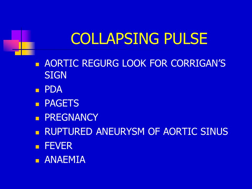 COLLAPSING PULSE AORTIC REGURG LOOK FOR CORRIGAN'S SIGN PDA PAGETS