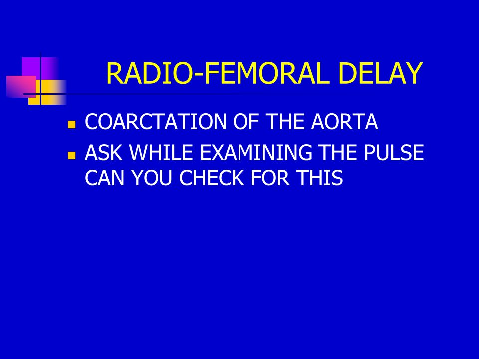 RADIO-FEMORAL DELAY COARCTATION OF THE AORTA