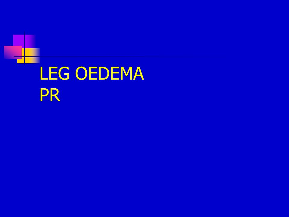 LEG OEDEMA PR