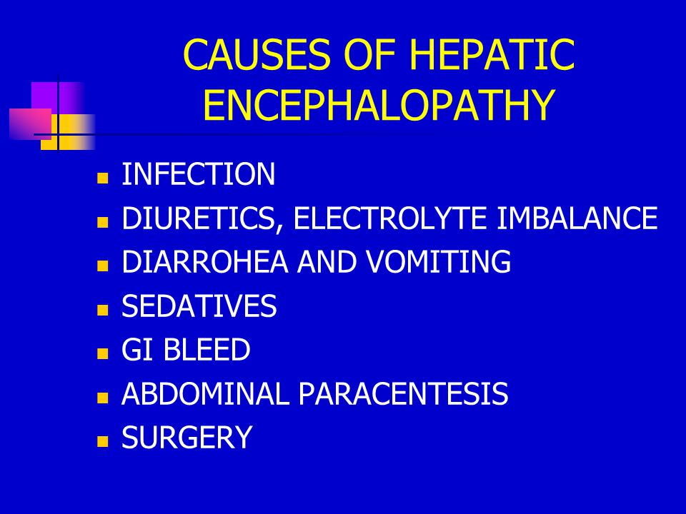 CAUSES OF HEPATIC ENCEPHALOPATHY