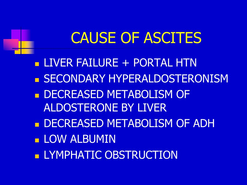 CAUSE OF ASCITES LIVER FAILURE + PORTAL HTN