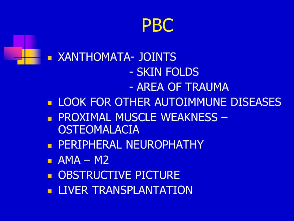 PBC XANTHOMATA- JOINTS - SKIN FOLDS - AREA OF TRAUMA