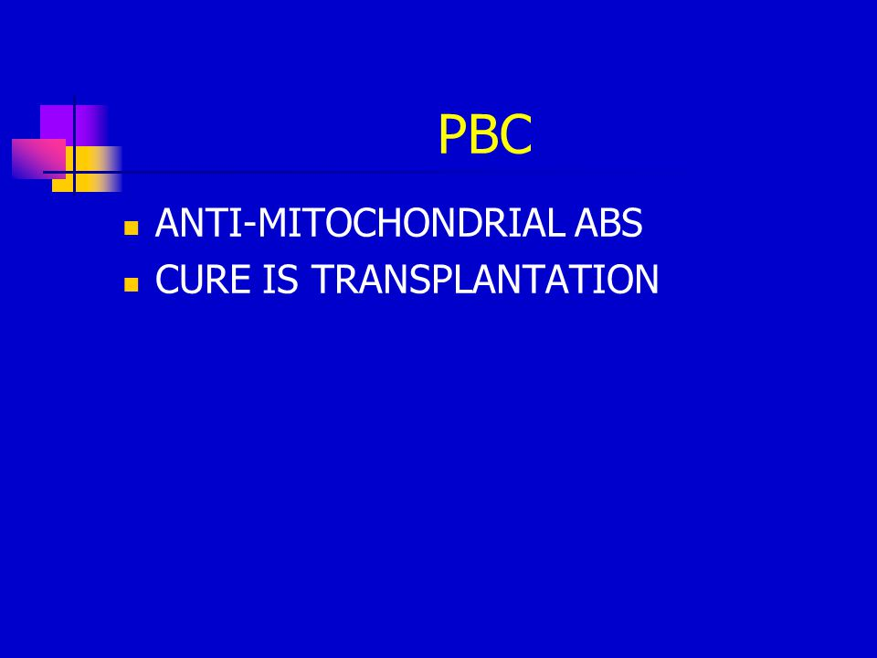 PBC ANTI-MITOCHONDRIAL ABS CURE IS TRANSPLANTATION