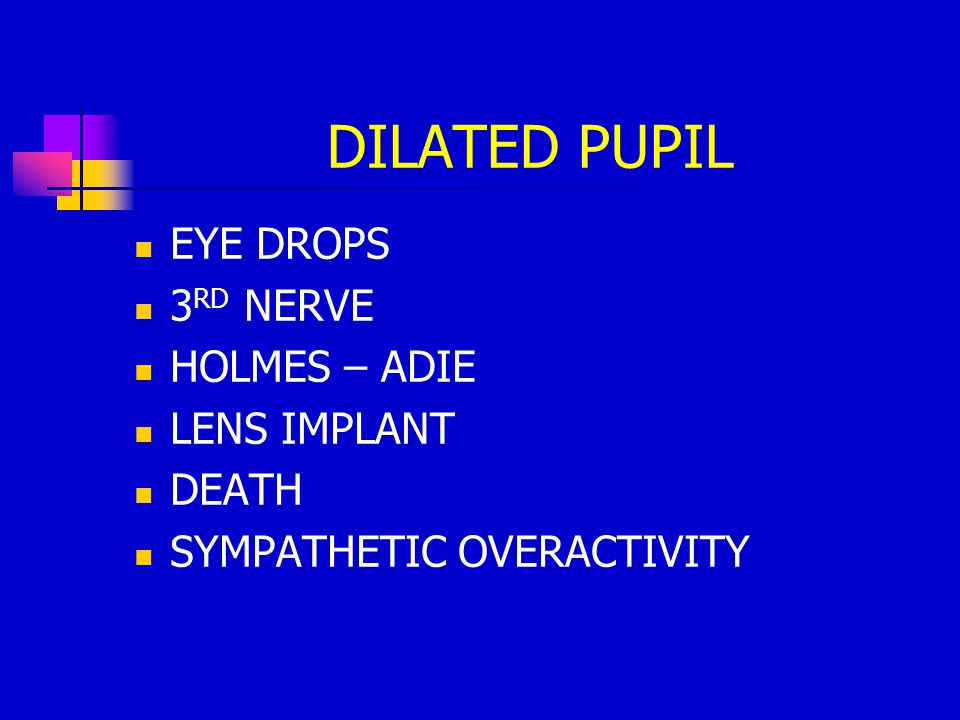 DILATED PUPIL EYE DROPS 3RD NERVE HOLMES – ADIE LENS IMPLANT DEATH