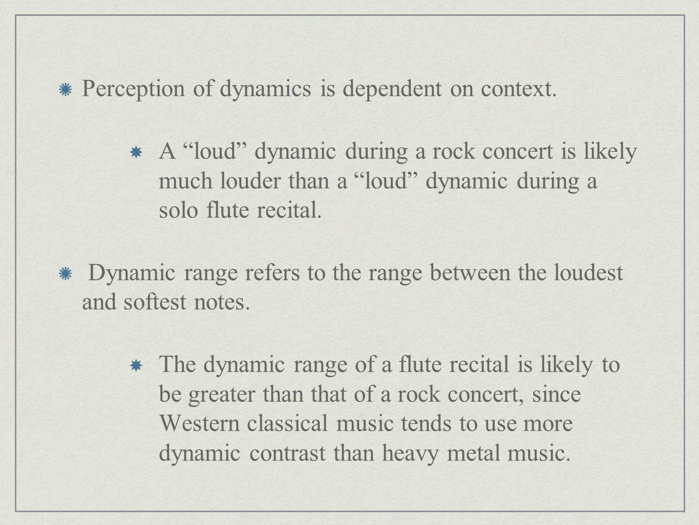 Perception of dynamics is dependent on context.