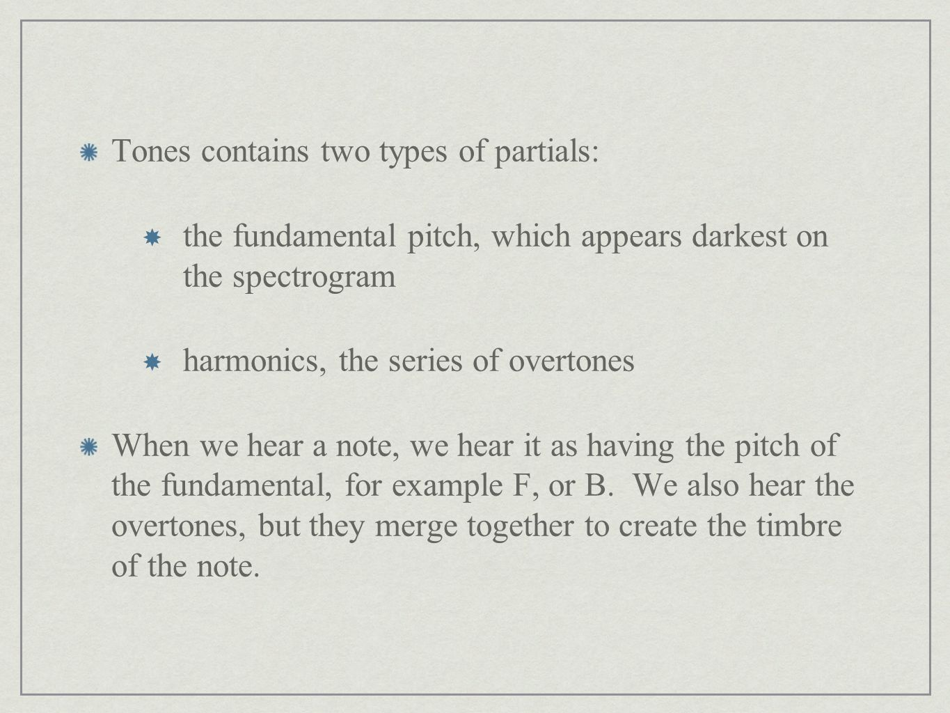 Tones contains two types of partials: