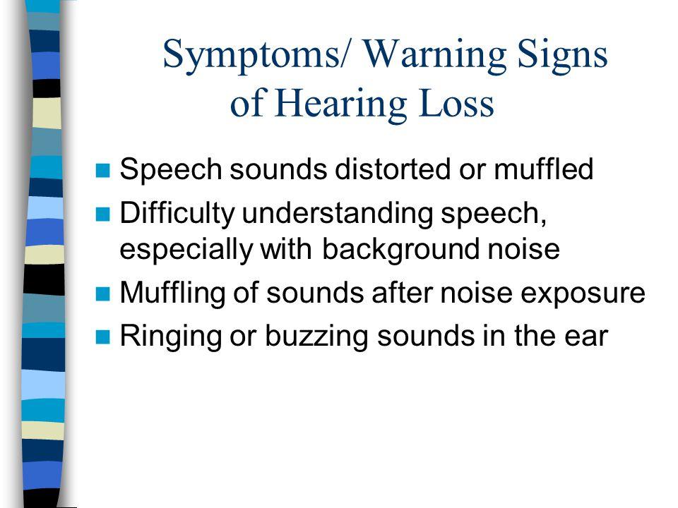 Symptoms/ Warning Signs of Hearing Loss
