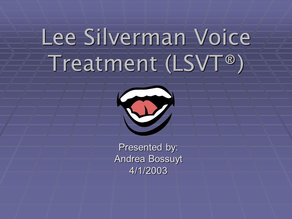 Lee Silverman Voice Treatment Lsvt Ppt Video Online Download