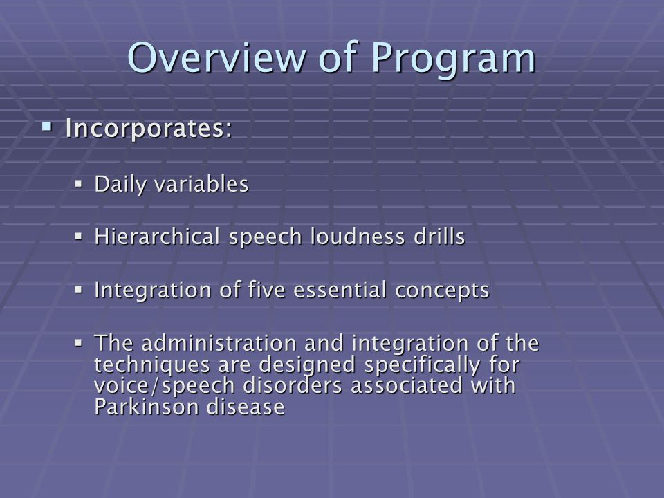 Overview of Program Incorporates: Daily variables