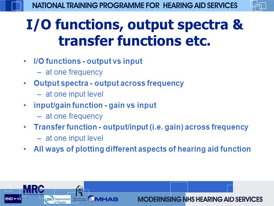 I/O functions, output spectra & transfer functions etc.
